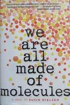 We Are All Made of Molecules book cover