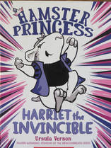 Harriet the Invincible: Hamster Princess book cover