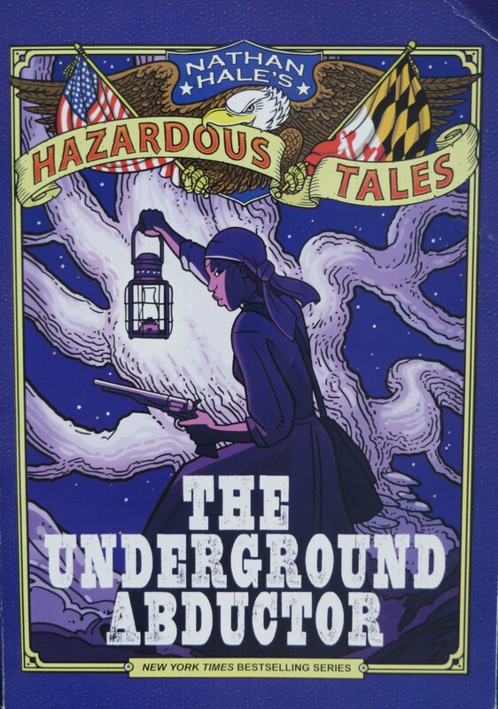 Nathan Hale's Hazardous Tales: The Underground Abductor book cover